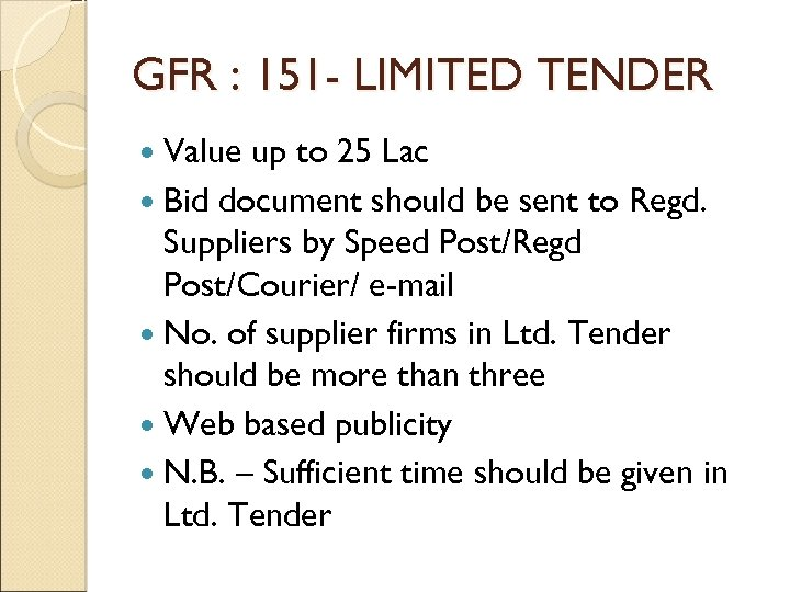 GFR : 151 - LIMITED TENDER Value up to 25 Lac Bid document should