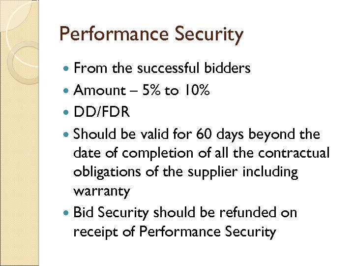 Performance Security From the successful bidders Amount – 5% to 10% DD/FDR Should be
