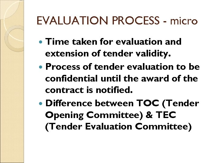 EVALUATION PROCESS - micro Time taken for evaluation and extension of tender validity. Process