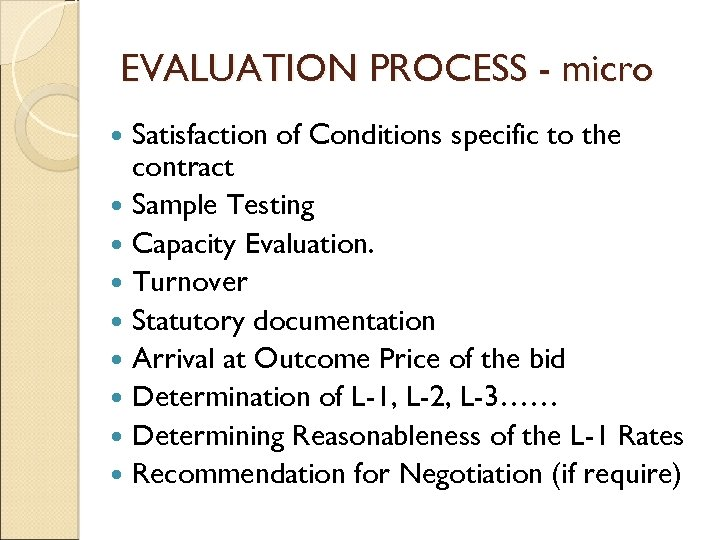 EVALUATION PROCESS - micro Satisfaction of Conditions specific to the contract Sample Testing Capacity
