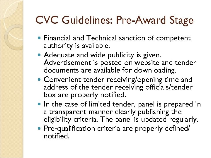 CVC Guidelines: Pre-Award Stage Financial and Technical sanction of competent authority is available. Adequate
