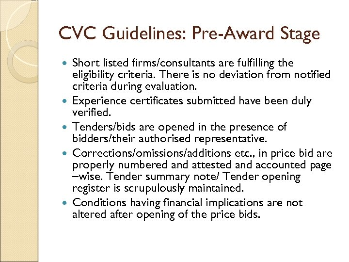 CVC Guidelines: Pre-Award Stage Short listed firms/consultants are fulfilling the eligibility criteria. There is