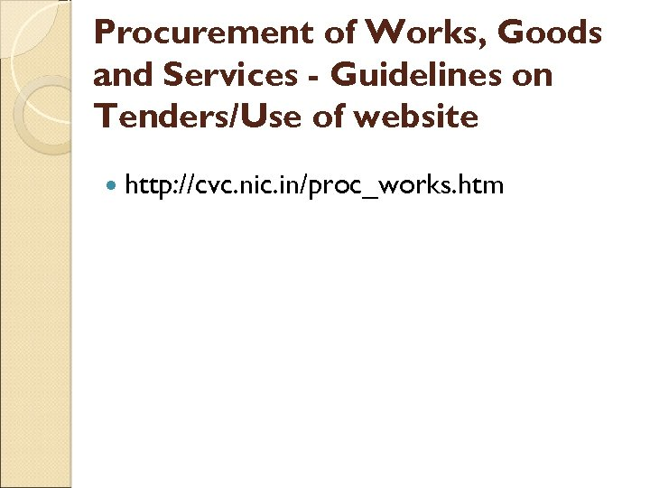 Procurement of Works, Goods and Services - Guidelines on Tenders/Use of website http: //cvc.