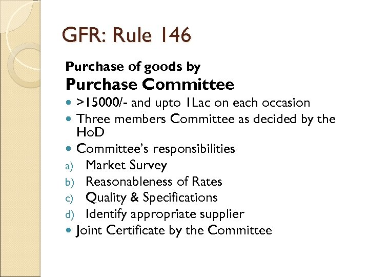GFR: Rule 146 Purchase of goods by Purchase Committee >15000/- and upto 1 Lac
