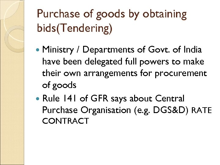 Purchase of goods by obtaining bids(Tendering) Ministry / Departments of Govt. of India have