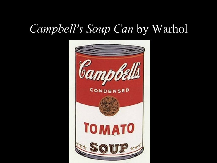 Campbell's Soup Can by Warhol