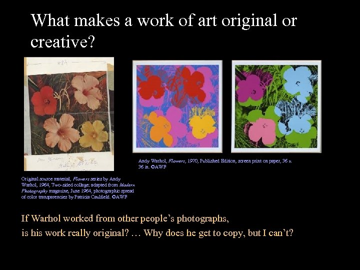 What makes a work of art original or creative? Andy Warhol, Flowers, 1970, Published