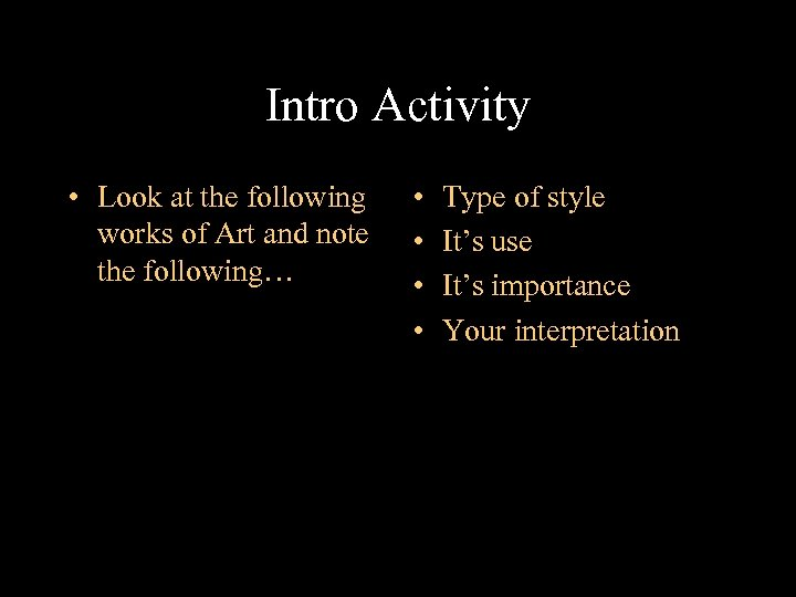 Intro Activity • Look at the following works of Art and note the following…