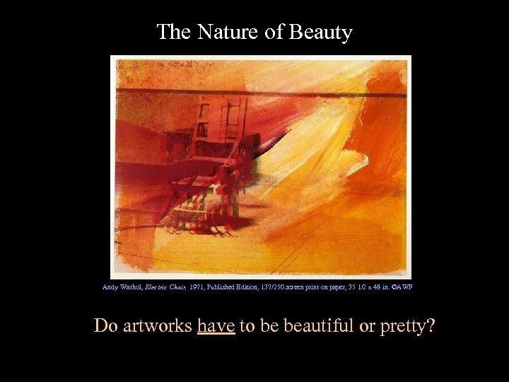 The Nature of Beauty Andy Warhol, Electric Chair, 1971, Published Edition, 137/250 screen print