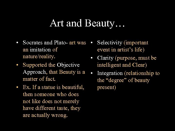 Art and Beauty… • Socrates and Plato- art was • Selectivity (important an imitation