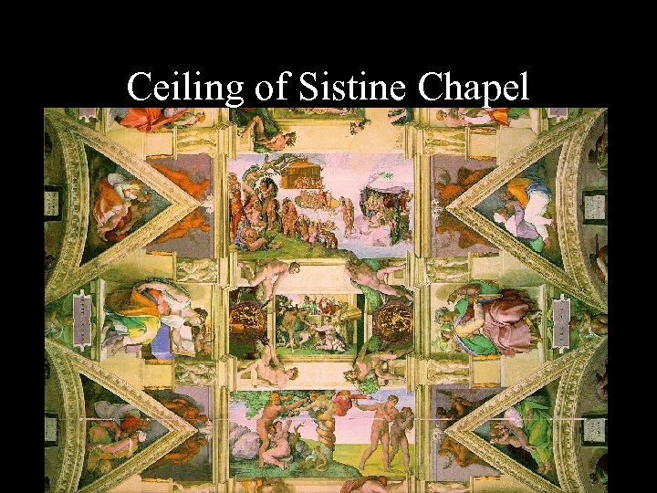 Ceiling of Sistine Chapel