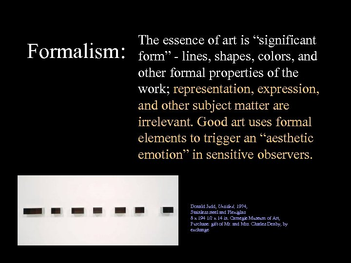 """Formalism: The essence of art is """"significant form"""" - lines, shapes, colors, and other"""