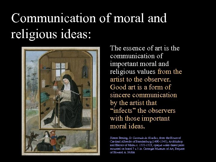 Communication of moral and religious ideas: The essence of art is the communication of