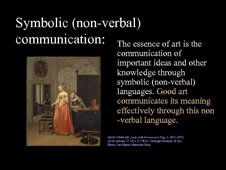 Symbolic (non-verbal) communication: The essence of art is the communication of important ideas and