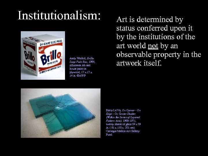 Institutionalism: Andy Warhol, Brillo Soap Pads Box, 1964, silkscreen ink and house paint on
