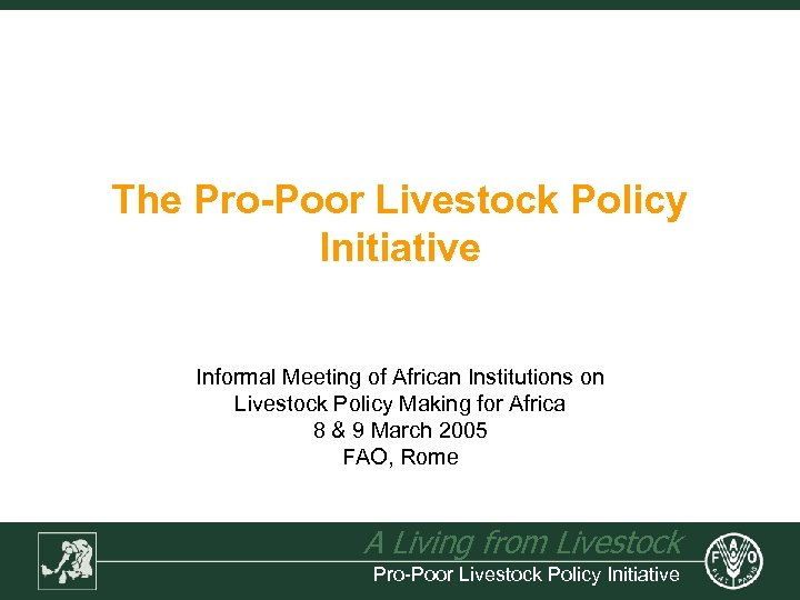 The Pro-Poor Livestock Policy Initiative Informal Meeting of African Institutions on Livestock Policy Making