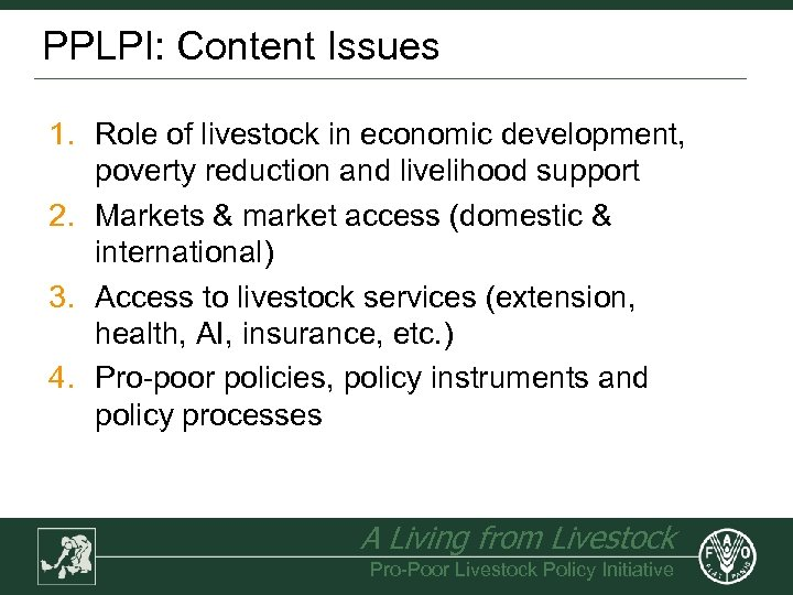 PPLPI: Content Issues 1. Role of livestock in economic development, poverty reduction and livelihood
