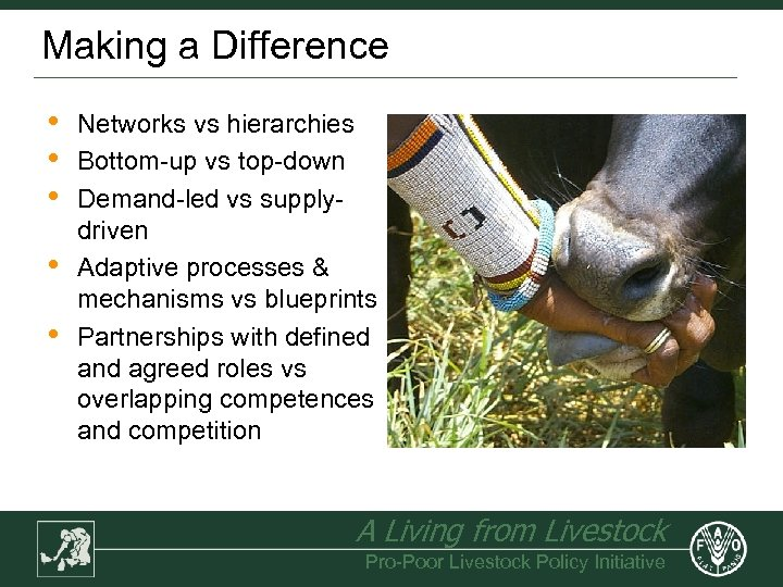 Making a Difference • • • Networks vs hierarchies Bottom-up vs top-down Demand-led vs