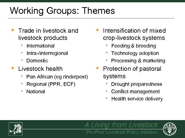Working Groups: Themes • • • Trade in livestock and livestock products • •