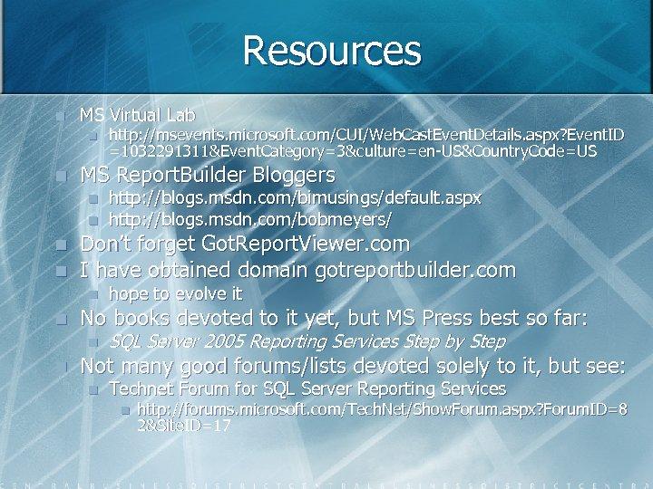 Resources n MS Virtual Lab n n MS Report. Builder Bloggers n n hope