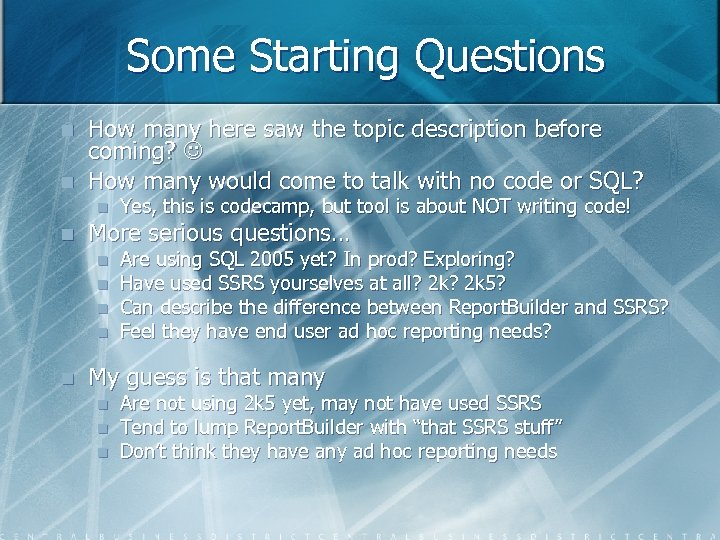 Some Starting Questions n n How many here saw the topic description before coming?