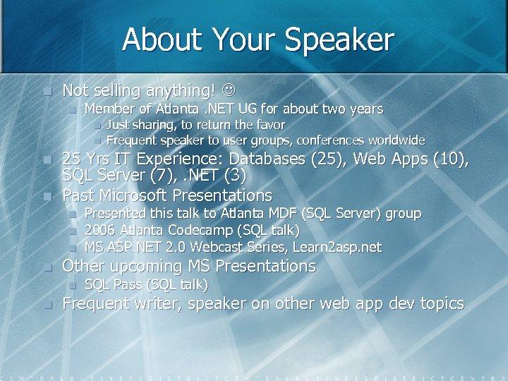 About Your Speaker n Not selling anything! n Member of Atlanta. NET UG for