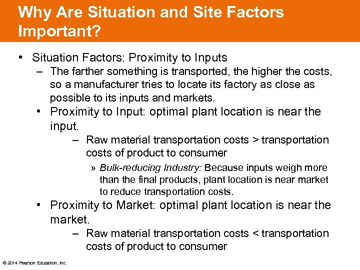 Why Are Situation and Site Factors Important? • Situation Factors: Proximity to Inputs ‒