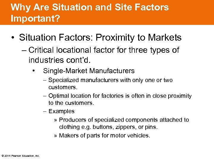 Why Are Situation and Site Factors Important? • Situation Factors: Proximity to Markets –