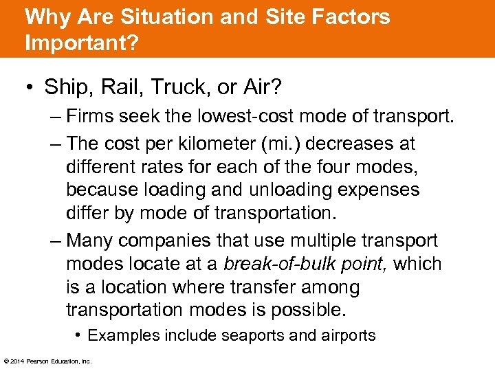 Why Are Situation and Site Factors Important? • Ship, Rail, Truck, or Air? –