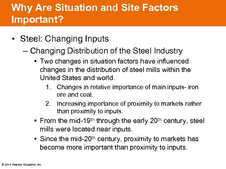 Why Are Situation and Site Factors Important? • Steel: Changing Inputs – Changing Distribution