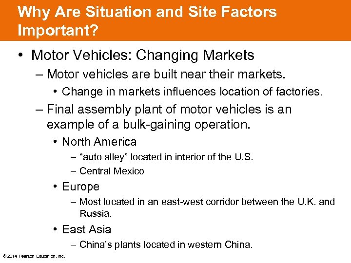 Why Are Situation and Site Factors Important? • Motor Vehicles: Changing Markets – Motor