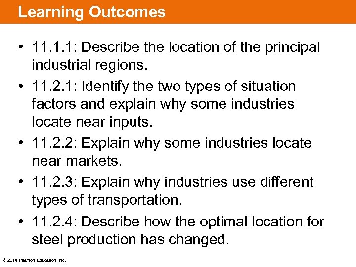 Learning Outcomes • 11. 1. 1: Describe the location of the principal industrial regions.