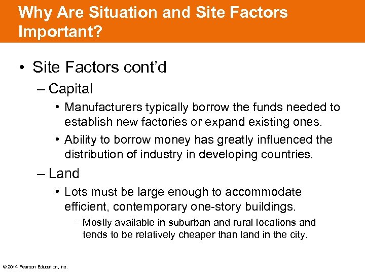 Why Are Situation and Site Factors Important? • Site Factors cont'd – Capital •