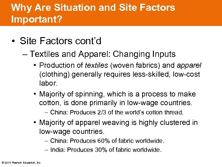Why Are Situation and Site Factors Important? • Site Factors cont'd – Textiles and