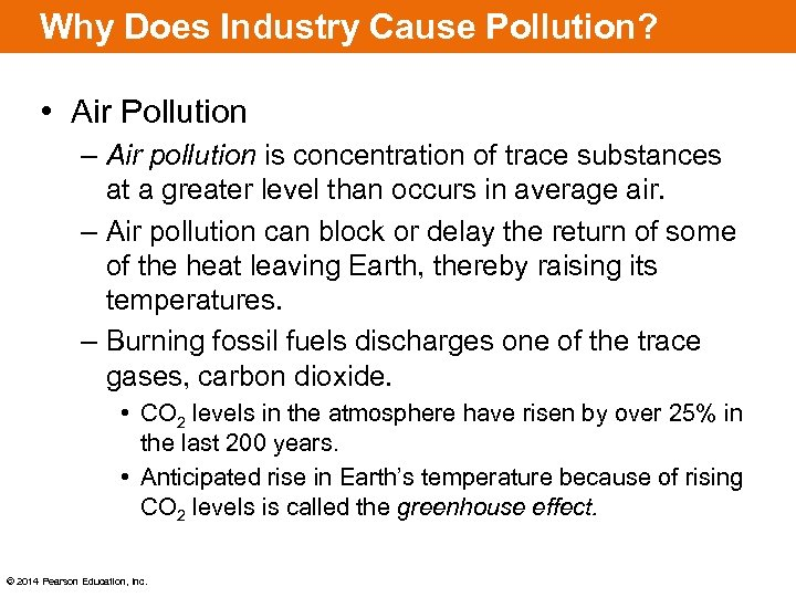Why Does Industry Cause Pollution? • Air Pollution – Air pollution is concentration of