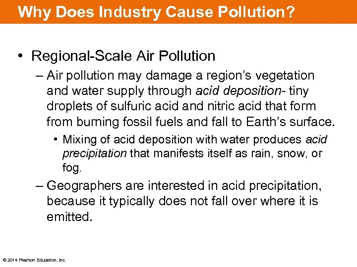 Why Does Industry Cause Pollution? • Regional-Scale Air Pollution – Air pollution may damage