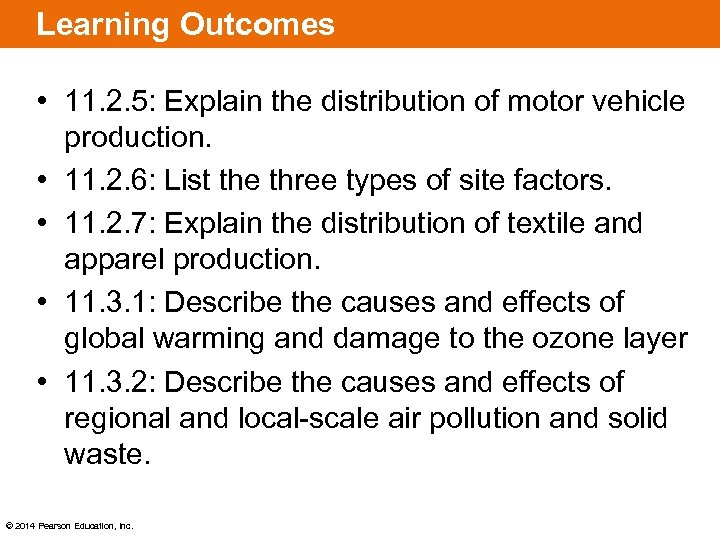 Learning Outcomes • 11. 2. 5: Explain the distribution of motor vehicle production. •