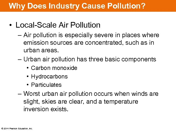 Why Does Industry Cause Pollution? • Local-Scale Air Pollution – Air pollution is especially