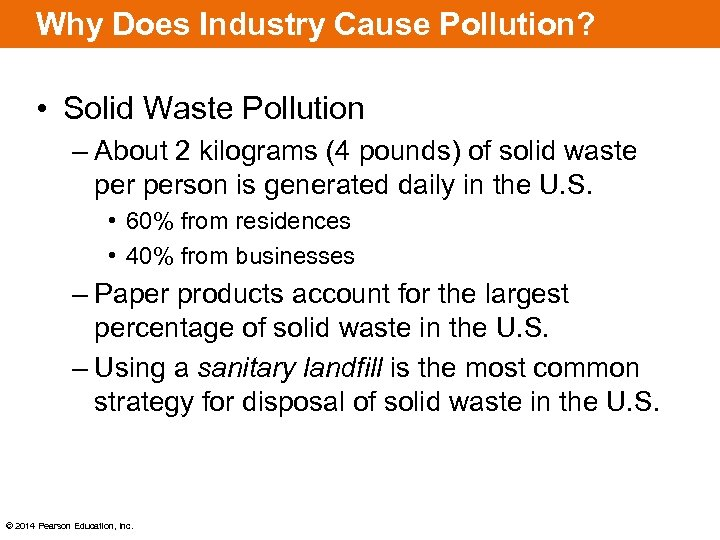Why Does Industry Cause Pollution? • Solid Waste Pollution – About 2 kilograms (4