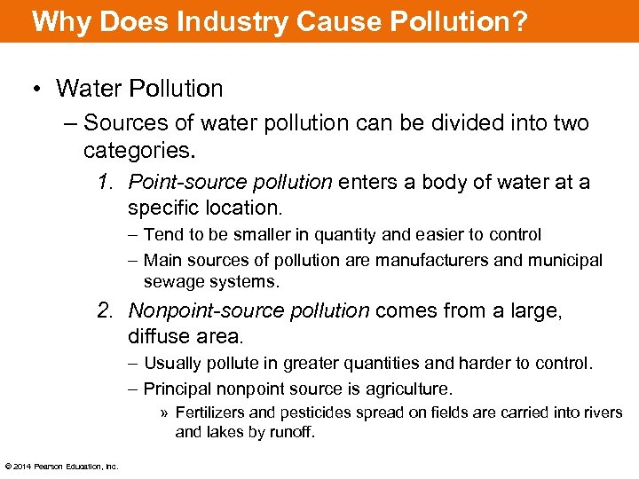 Why Does Industry Cause Pollution? • Water Pollution – Sources of water pollution can