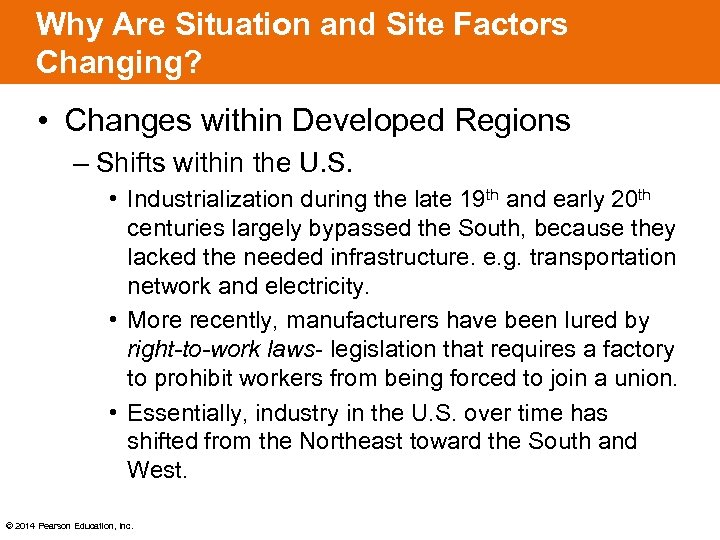 Why Are Situation and Site Factors Changing? • Changes within Developed Regions – Shifts