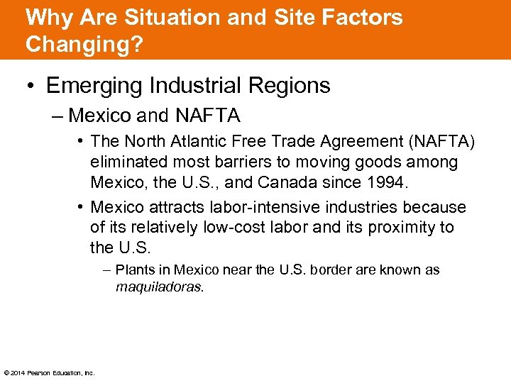 Why Are Situation and Site Factors Changing? • Emerging Industrial Regions – Mexico and