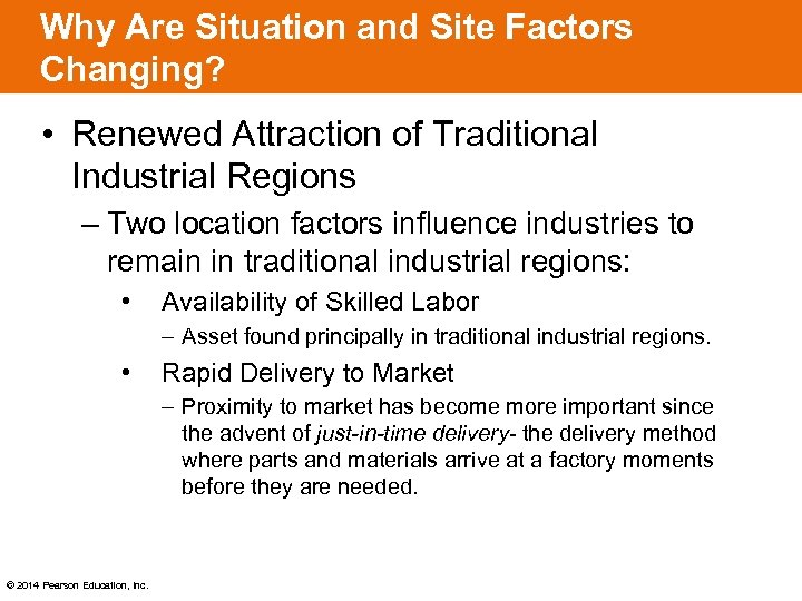 Why Are Situation and Site Factors Changing? • Renewed Attraction of Traditional Industrial Regions