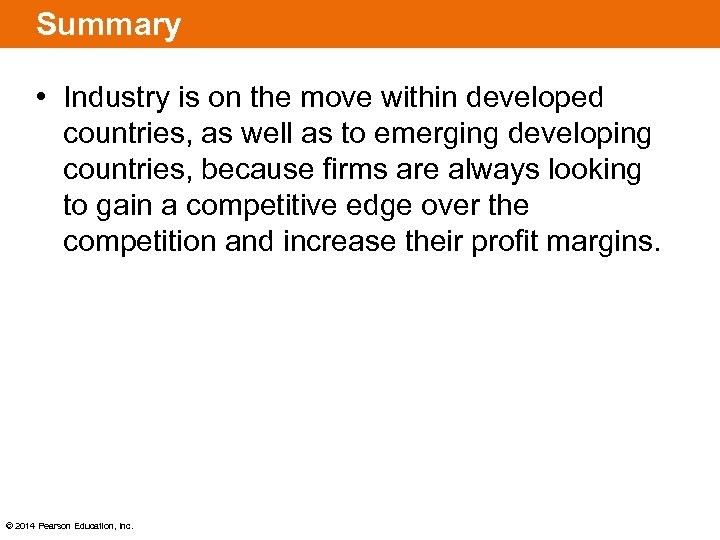 Summary • Industry is on the move within developed countries, as well as to