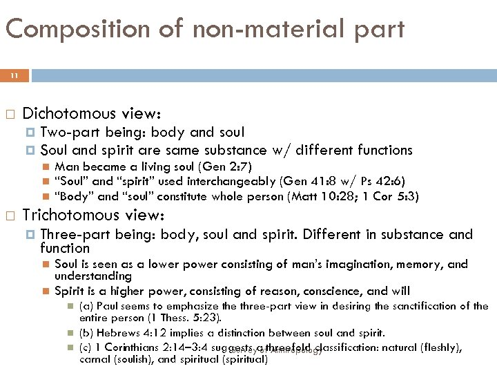 Composition of non-material part 11 Dichotomous view: Two-part being: body and soul Soul and