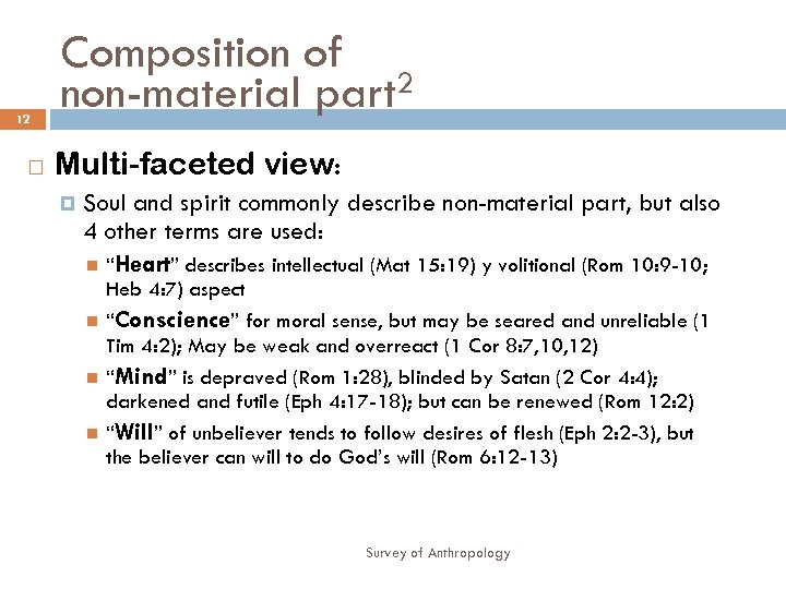 12 Composition of non-material part 2 Multi-faceted view: Soul and spirit commonly describe non-material