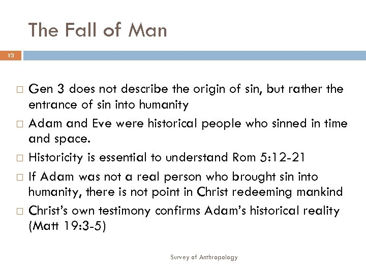 The Fall of Man 13 Gen 3 does not describe the origin of sin,