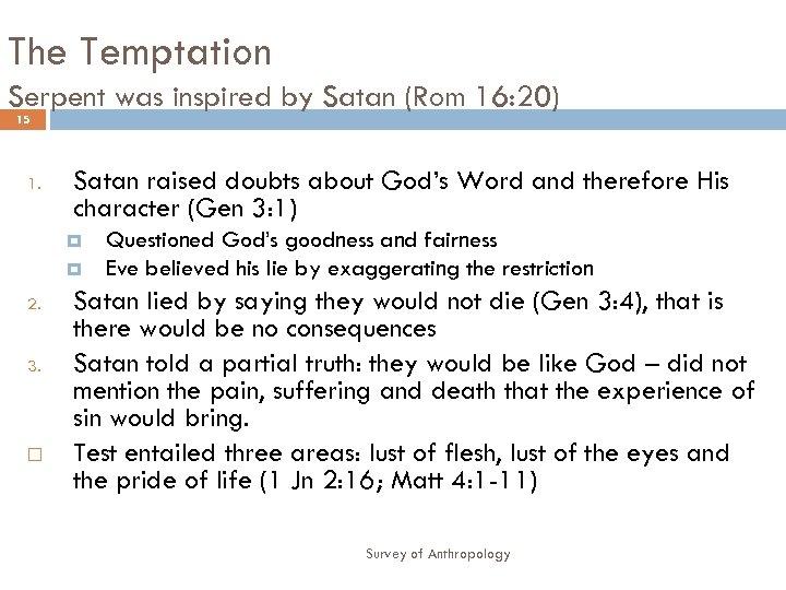 The Temptation Serpent was inspired by Satan (Rom 16: 20) 15 1. Satan raised