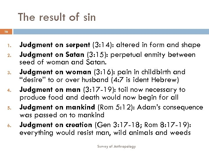 The result of sin 16 1. 2. 3. 4. 5. 6. Judgment on serpent