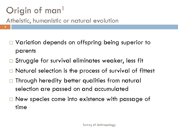 Origin of man 1 Atheistic, humanistic or natural evolution 2 Variation depends on offspring